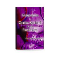 Comprendre Le Combat Spirituel Et Les Forteresses
