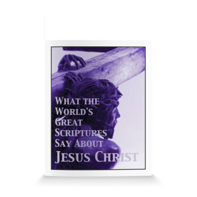 What the Worlds Great Scriptures Say About Jesus Christ-English